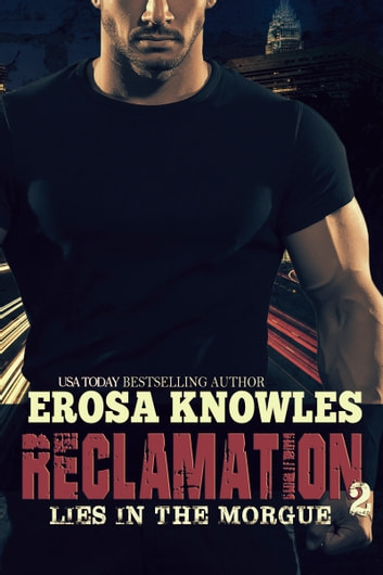 Reclamation: Lies in the Morgue ebook by Erosa Knowles