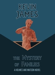 The Mystery of Families ebook by Kevin James