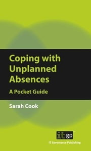 Coping with Unplanned Absences: A Pocket Guide ebook by Cook, Sarah