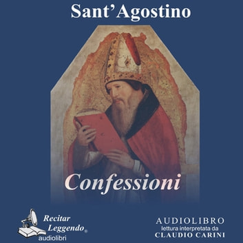 Confessioni audiobook by Sant'Agostino