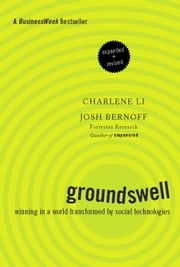 Groundswell, Expanded and Revised Edition - Winning in a World Transformed by Social Technologies ebook by Charlene Li,Josh Bernoff