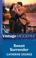 Sweet Surrender (Mills & Boon Modern) (The Dysarts, Book 4) ebook by Catherine George