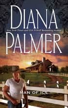 Man Of Ice ebook by Diana Palmer