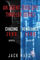 Agent Zero Spy Thriller Bundle: Chasing Zero (#9) and Vengeance Zero (#10) ebook by Jack Mars