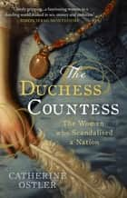 The Duchess Countess ebook by Catherine Ostler
