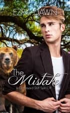 The Mistake ebook by Ezra Dawn