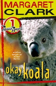 Aussie Angels 1: Okay Koala ebook by Margaret Clark