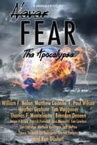 Never Fear: The Apocalypse ebook by