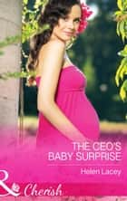 The CEO's Baby Surprise (Mills & Boon Cherish) (The Prestons of Crystal Point, Book 1) ebook by Helen Lacey