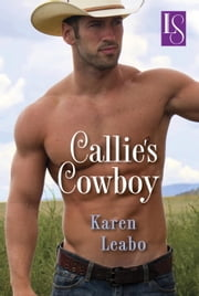 Callie's Cowboy - A Loveswept Classic Romance ebook by Karen Leabo