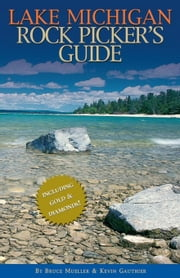 Lake Michigan Rock Picker's Guide ebook by Mueller, Bruce