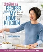 Recipes from My Home Kitchen ebook by Christine Ha