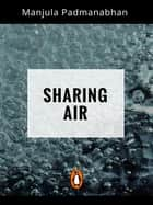 Sharing Air - (Penguin Petit) ebook by Manjula Padmanabhan