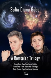 A Ramtalan Trilogy - Two Brothers: Books 1 - 3 ebook by Sofia Diana Gabel