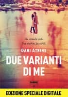 Due varianti di me (Life) ebook by Dani Atkins