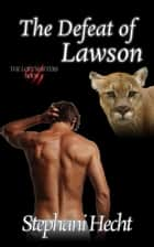 The Defeat of Lawson (Lost Shifters #31) ebook by Stephani Hecht