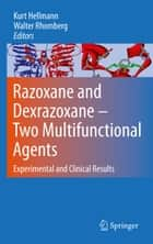 Razoxane and Dexrazoxane - Two Multifunctional Agents - Experimental and Clinical Results ebook by Walter Rhomberg, Kurt Hellmann