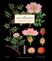 The Art of Instruction - Vintage Educational Charts from the 19th and 20th Centuries ebook by Katrien Van der Schueren