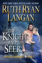 The Knight and The Seer ebook by Ruth Ryan Langan