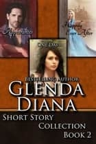 Box Set: Glenda Diana Short Story Collection Book 2 ebook by Glenda Diana