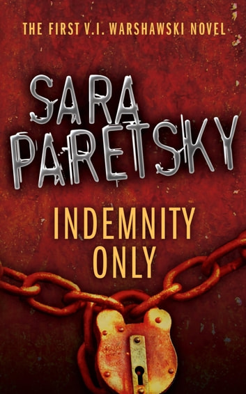 Indemnity Only - V.I. Warshawski 1 ebook by Sara Paretsky