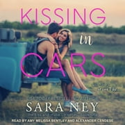 Kissing in Cars audiobook by Sara Ney