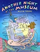Another Night at the Museum ebook by