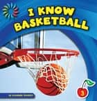 I Know Basketball ebook by Annabelle Tometich