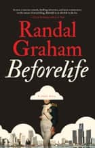 Beforelife ebook by Randal Graham