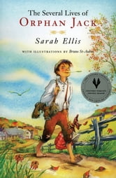 The Several Lives of Orphan Jack ebook by Sarah Ellis