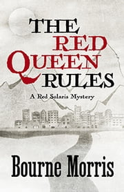 THE RED QUEEN RULES ebook by Bourne Morris
