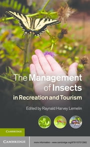 The Management of Insects in Recreation and Tourism ebook by Raynald Harvey Lemelin