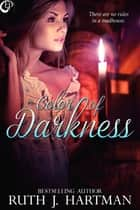 Color of Darkness ebook by Ruth J. Hartman