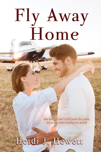 Fly Away Home ebook by Heidi J Hewett