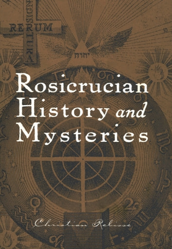 Rosicrucian History and Mysteries ebook by Christian Rebisse