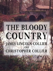 The Bloody Country ebook by James Lincoln Collier and Christopher Collier