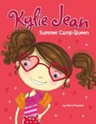 Kylie Jean Summer Camp Queen ebook by Marci Peschke, Tuesday Mourning