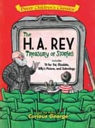 The H. A. Rey Treasury of Stories ebook by H. A. Rey, Margaret Rey