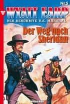 Wyatt Earp 5 - Western - Der Weg nach Sheridan ebook by William Mark