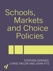 Schools, Markets and Choice Policies ebook by John Fitz,Stephen Gorard,Chris Taylor