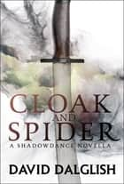 Cloak and Spider ebook by David Dalglish