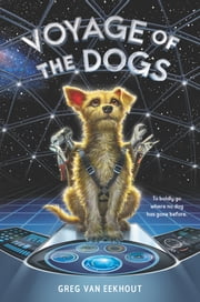 Voyage of the Dogs ebook by Greg van Eekhout