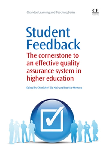 Student Feedback - The Cornerstone to an Effective Quality Assurance System in Higher Education ebook by