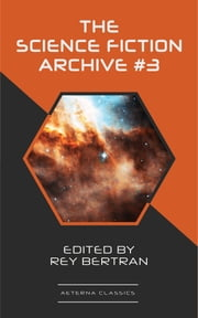 The Science Fiction Archive #3 ebook by H. Beam Piper, Evelyn E. Smith, Clifford Simak,...