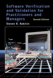 Software Verification and Validation for Practitioners and Managers, Second Edition ebook by Rakitin, Steve R.