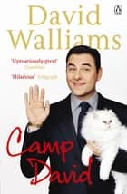 Camp David ebook by David Walliams