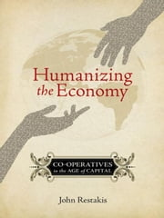 Humanizing The Economy ebook by John Restakis
