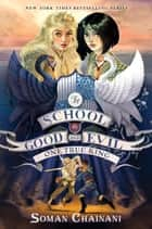 The School for Good and Evil #6: One True King ebook by Soman Chainani