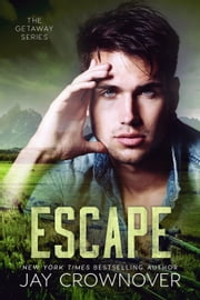 Escape - The Getaway Series ebook by Jay Crownover