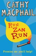 Run, Zan, Run ebook by Cathy MacPhail
